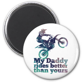 My Daddy Rides Better Than Yours 6 Cm Round Magnet