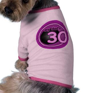 My Dad's 30! Doggie T Shirt