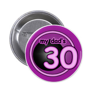 My Dad's 30! Pinback Button
