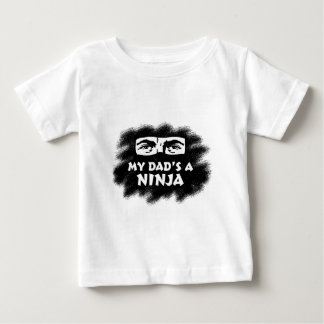 My Dad's a Ninja Baby T-Shirt