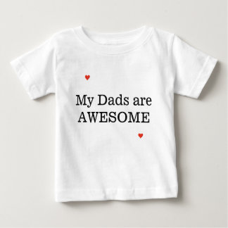 MY DADS ARE AWESOME BABY T-Shirt