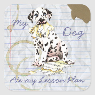 My Dalmatian Ate My Lesson Plan Square Sticker