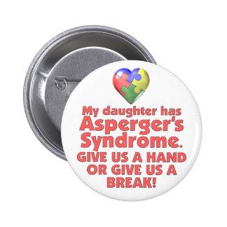 My Daughter Has Asperger's 6 Cm Round Badge