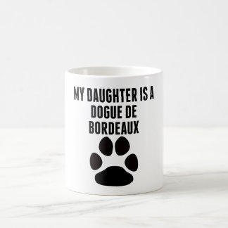 My Daughter Is A Dogue de Bordeaux Coffee Mugs
