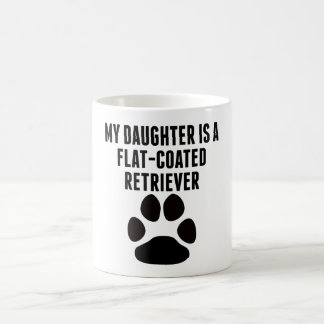 My Daughter Is A Flat-Coated Retriever Coffee Mugs