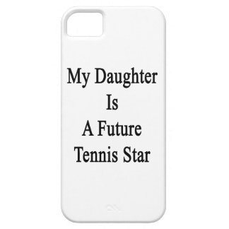 My Daughter Is A Future Tennis Star iPhone 5 Covers