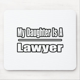 My Daughter Is A Lawyer Mouse Mat