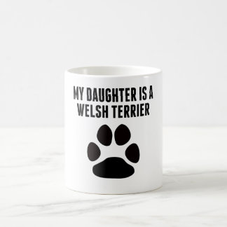 My Daughter Is A Welsh Terrier Mug