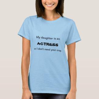 My Daughter is an Actress T-Shirt
