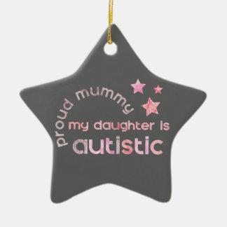 My Daughter is Autistic Ceramic Ornament