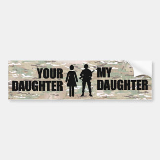 My Daughter is in the Military Bumper Sticker