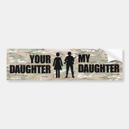 My Daughter is in the Military Car Bumper Sticker