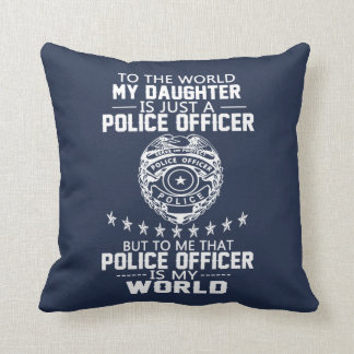 MY DAUGHTER IS MY POLICE OFFICER CUSHION