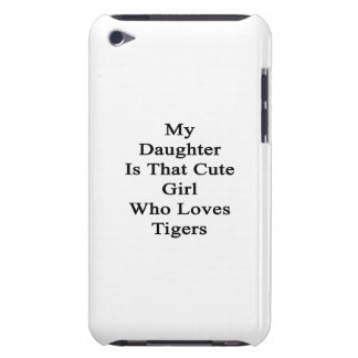 My Daughter Is That Cute Girl Who Loves Tigers iPod Case-Mate Case