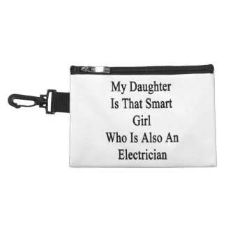 My Daughter Is That Smart Girl Who Is Also An Elec Accessory Bag