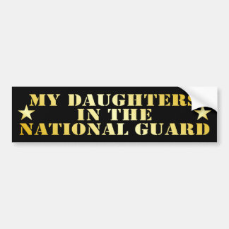 My Daughters In The National Guard Bumper Sticker