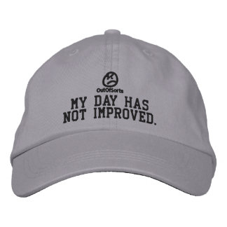 """""""My Day Has Not Improved"""" Baseball Cap"""
