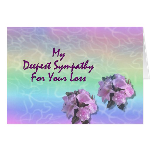 My Deepest Sympathy For Your Loss Card