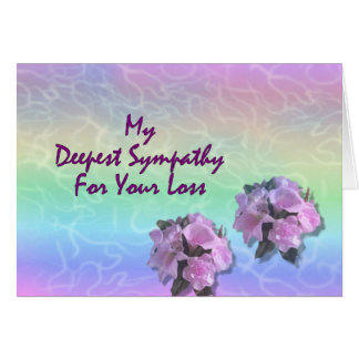 My Deepest Sympathy For Your Loss Greeting Card