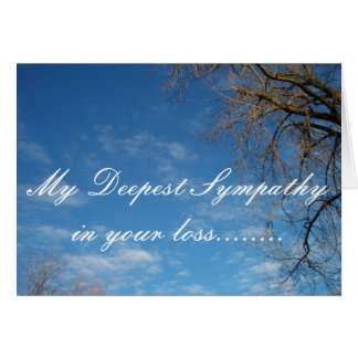 ,My Deepest Sympathy in your loss Greeting Card