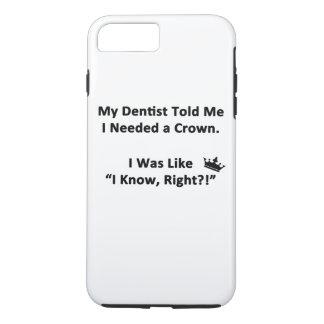 My Dentist Told Me iPhone 8 Plus/7 Plus Case