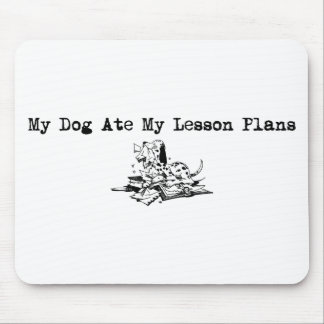 My Dog Ate My Lesson Plans Mouse Pad