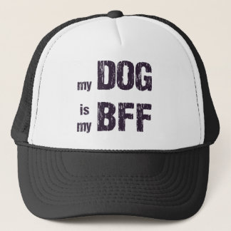My Dog is My BFF Hat