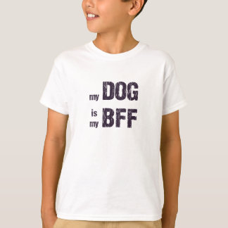 My Dog is My BFF T-Shirt