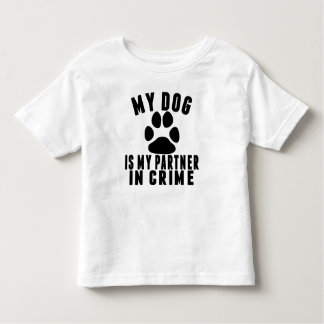 My Dog Is My Partner In Crime Toddler T-Shirt