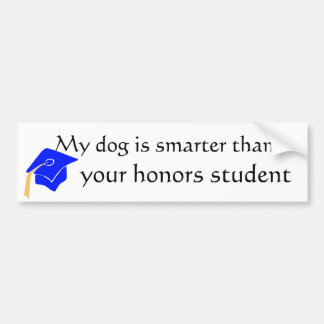 my dog is smarter! bumper sticker