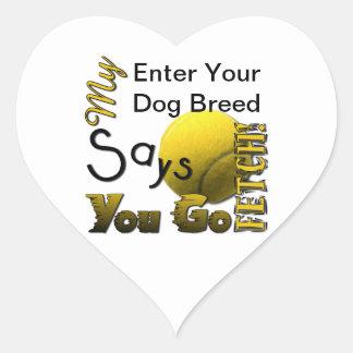 My Dog Says You Go Fetch! Heart Sticker