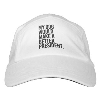 MY DOG WOULD MAKE A BETTER PRESIDENT - HAT