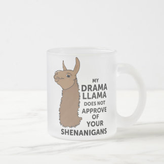 My Drama Llama Does Not Approve Your Shenanigans Frosted Glass Coffee Mug
