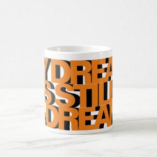 My Dream Is Still A Dream Coffee Mug