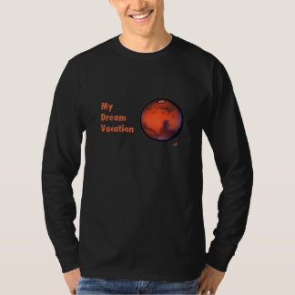 My Dream Vacation Mars T-Shirt -- Long Sleeved