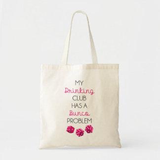 My Drinking Club Has A Bunco Problem funny bag