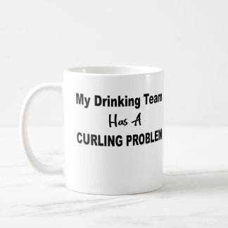 My Drinking Team has a Curling Problem Mug
