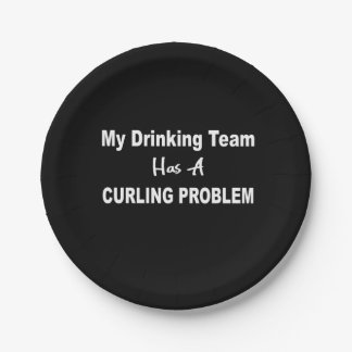 My Drinking Team has a Curling Problem Paper Plate