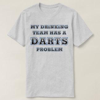 My Drinking Team Has A Darts Problem Funny T-Shirt