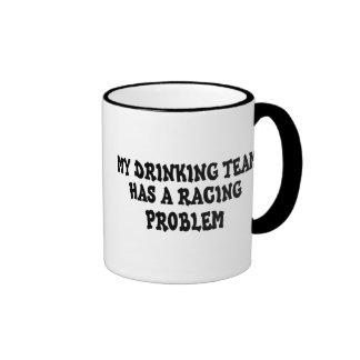 My Drinking Team Has A Racing Problem Coffee Mugs