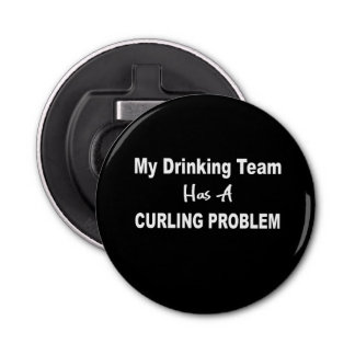My Drinking Team has Curling Problem Bottle Opener