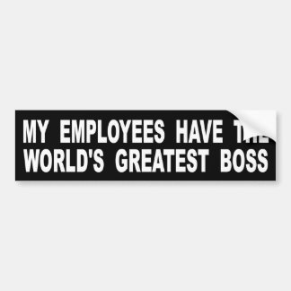 My Employees Have The World's Greatest Boss Bumper Sticker