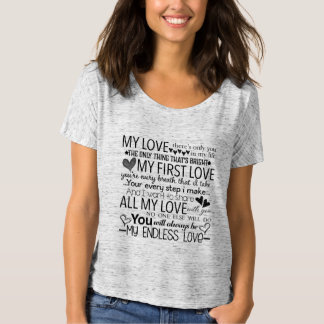 My Endless Love Singing Poem for the Lovers! <3 T-Shirt