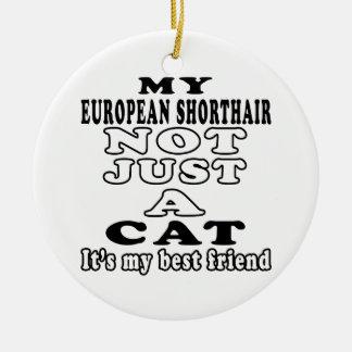 My European Shorthair not just a cat Round Ceramic Decoration