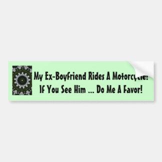 My Ex-Boyfriend Rides A Motorcycle Bumper Stickers