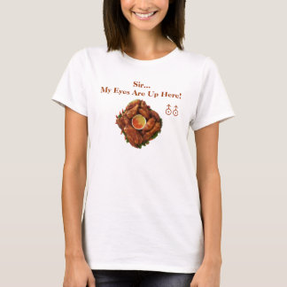 My Eyes Are Up Here! TShirt