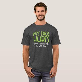 My Face Hurts... T-Shirt