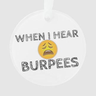 My Face When I Hear Burpees - Upset Emoji Ornament