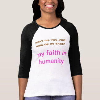 MY FAITH IN HUMANITY T-Shirt