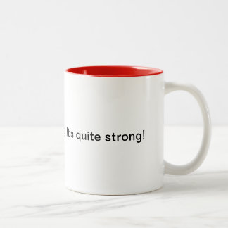 My faith is steeping.  It's quite strong! Two-Tone Mug